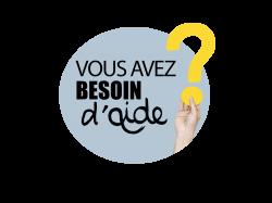 VOUS AVEZ BESOIN D'AIDE ?