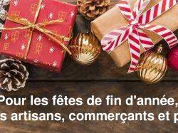 Pour les fêtes de fin d'année, pensez à nos artisans, commerçants et producteurs